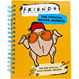 Friends: The Official Recipe Journal: The One With All Your Friends' Recipes (Friends TV Show | Friends Merchandise)