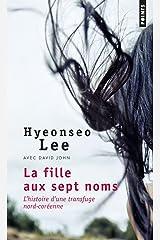 La fille aux sept noms : L'histoire d'une transfuge nord-coréenne Paperback