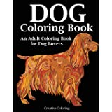 Dog Coloring Book: An Adult Coloring Book for Dog Lovers