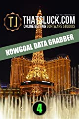 NOWGOAL DATA GRABBER (ThatsLuck Betting Software Collection) Kindle Edition