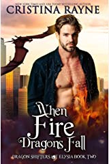 When Fire Dragons Fall (Dragon Shifters of Elysia) ペーパーバック