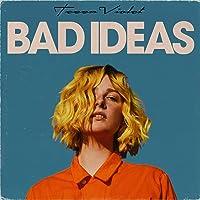 Bad Ideas [Explicit]