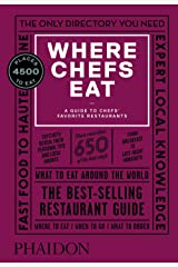 Where Chefs Eat: A Guide to Chefs' Favourite Restaurants (Third Edition): A Guide to Chefs' Favorite Restaurants Hardcover