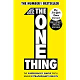 The One Thing: The Surprisingly Simple Truth Behind Extraordinary Results: Achieve your goals with one of the world's bestsel