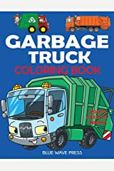Garbage Truck Coloring Book: For Kids Who Love Trucks! Paperback