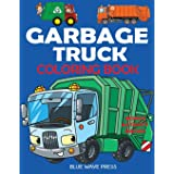 Garbage Truck Coloring Book: For Kids Who Love Trucks!