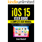 iOS 15 User Guide: A Complete User Manual for Beginners and…