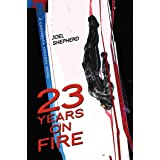 23 Years on Fire