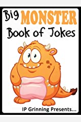 Big Monster Book of Jokes for Kids. Short, Funny, Clean and Corny Kid's Jokes - Fun with the Funniest Monster Jokes for all the Family. (Joke Books for Kids 24) Kindle Edition