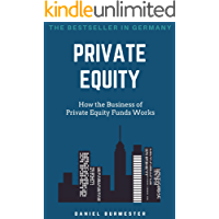 Private Equity: How the Business of Private Equity Funds Wor…
