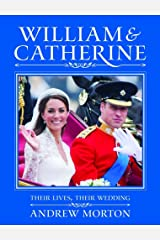 William & Catherine: Their Lives, Their Wedding Kindle Edition