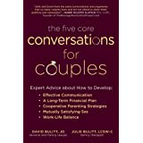 The Five Core Conversations for Couples: Expert Advice about How to Develop Effective Communication, a Long-Term Financial Pl