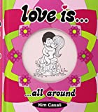 Love Is...All Around