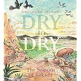 Dry to Dry: The Seasons of Kakadu