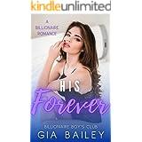 His Forever: A Billionaire Romance (The Billionaire Boy's Club Book 6)