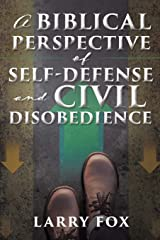 A Biblical Perspective of Self-Defense and Civil Disobedience ペーパーバック