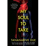 My Soul to Take: A Novel (African Immortals Series Book 4)