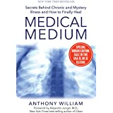 Medical Medium: Secrets Behind Chronic and Mystery Illness and How to Finally Heal [Paperback] [Jan 01, 1855] William, Anthon