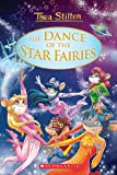 The Dance of the Star Fairies (Thea Stilton Special Edition)