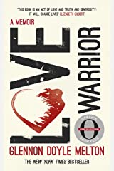 Love Warrior (Oprah's Book Club): a memoir of recovery & self-discovery from the #1 bestselling author of UNTAMED Kindle Edition