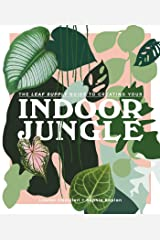 The Leaf Supply Guide to Creating Your Indoor Jungle Hardcover