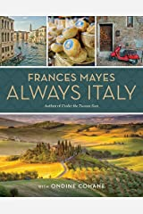 Frances Mayes Always Italy: An Illustrated Grand Tour Hardcover
