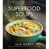 Superfood Soups: 100 Delicious, Energizing & Plant-based Recipes: 5