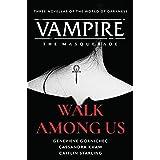 Walk Among Us: Compiled Edition (Vampire: The Masquerade)