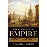 The Currency of Empire: Money and Power in Seventeenth-Century English America (English Edition)