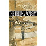 The Heliuna Academy: Silicon Valley High-Tech vs Old School Kids (Growing Up Aimi Book 2)