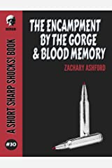 The Encampment By The Gorge & Blood Memory (Short Sharp Shocks! Book 30) Kindle Edition