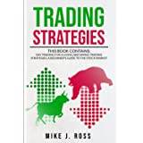 Trading Strategies: This book contains: Day Trading for A Living and Swing Trading Strategies. A Beginner's Guide to the Stoc