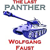 The Last Panther - Slaughter of the Reich - The Halbe Kessel 1945 (Wolfgang Faust's Panzer Books Book 3)