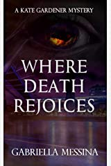 Where Death Rejoices (Kate Gardener Mysteries Book 8) Kindle Edition