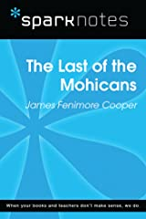The Last of the Mohicans (SparkNotes Literature Guide) (SparkNotes Literature Guide Series) Kindle Edition