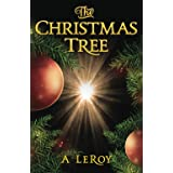 The Christmas Tree: A Tale of Divine Awakening for all Ages and Seasons (The Christian Reveries Collection Book 1)
