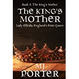 The King's Mother: Sequel to The First Queen of England Trilogy: 1