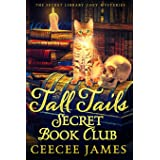 Tall Tails Secret Book Club: The Secret Library Cozy Mysteries: 1