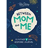 Between Mom and Me: A Guided Journal for Mother and Son (Gifts for Boys 8-12, Journals for Boys, Unique Mothers Day Gifts, mo