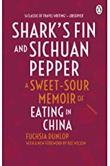 Shark's Fin and Sichuan Pepper: A sweet-sour memoir of eating in China Kindle Edition