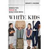 White Kids: Growing Up with Privilege in a Racially Divided America: 1