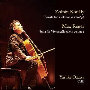 コダーイ/無伴奏チェロ・ソナタ、レーガー/無伴奏チェロ組曲第3番
