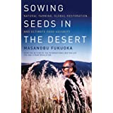 Sowing Seeds in the Desert: Natural Farming, Global Restoration, and Ultimate Food Security