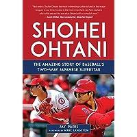 Shohei Ohtani: The Amazing Story of Baseball's Two-Way Japan…