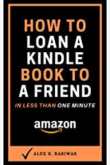 How to Loan a Kindle Book to a Friend: A complete step by step guide on How to Lend a Kindle Book to a Friend plus How to Return a Borrowed Book in less than one minute (Kindle Mastery 7) Kindle Edition