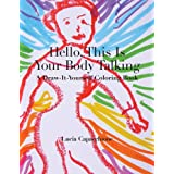 Hello, This Is Your Body Talking: A Draw-It-Yourself Coloring Book