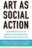 Art as Social Action: An Introduction to the Principles and…