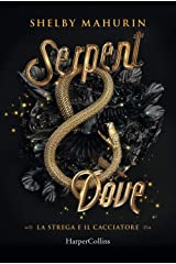 Serpent and dove. La strega e il cacciatore Hardcover