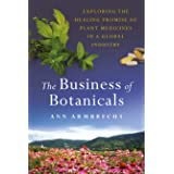 The Business of Botanicals: Exploring the Healing Promise of Plant Medicines in a Global Industry