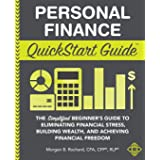 Personal Finance QuickStart Guide: The Simplified Beginner's Guide to Eliminating Financial Stress, Building Wealth, and Achi